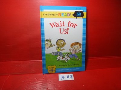 【愛悅二手書坊 14-49】Wait For Us等我們一下          啟思教育