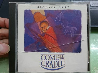 Come to the Cradle Michael Card CD