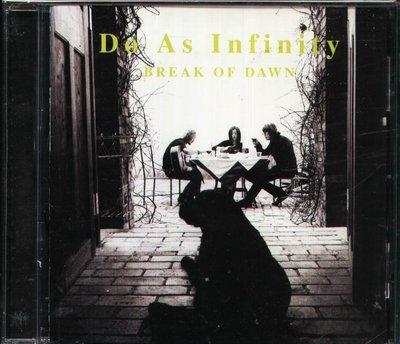 K - Do As Infinity 大無限樂團 - BREAK OF DAWN - 日版