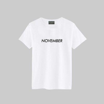 T365 NOVEMBER 英文 月份 11月 十一月 潮流 T恤 男女可穿 多色同款可選 短T 素T 素踢 TEE