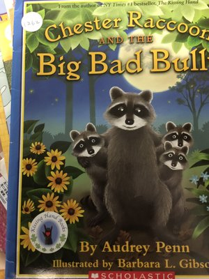 英文童書Chester Raccoon and the big bad bully Audrey Penn 1262