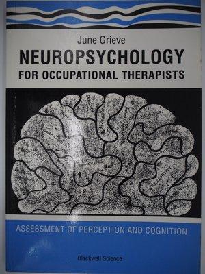【月界二手書】Neuropsychology for Occupational Therapists〖大學理工醫〗AIY
