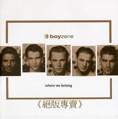 《絕版專賣》Boyzone 男孩特區  /  Where We Belong 當我們同在一起