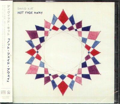K - David Kitt - Not fade Away - 日版 - NEW