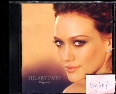 *真音樂* HILARY DUFF / DIGNITY 歐版 二手 K0608 (清倉.下標賣3)