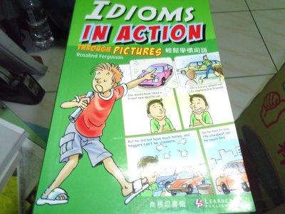 【媽咪二手書】 I DIOMS IN ACTION THROUGH PICTURES 輕鬆學慣用語 商務2010 592