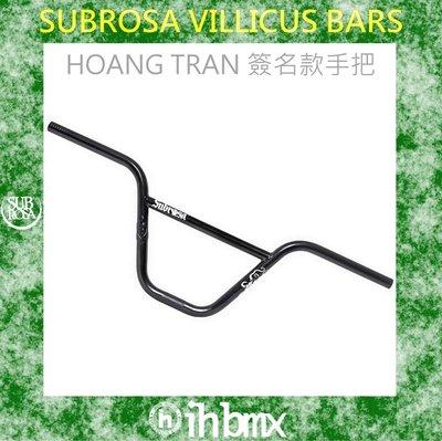 [I.H BMX] SUBROSA VILLICUS BARS HOANG TRAN 簽名款手把 9.25 黑色 BMX