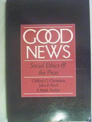 【月界2】Good News:Social Ethics and the Press_原價3150〖大學藝術傳播〗ADZ