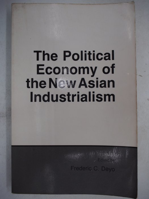 The Political Economy of the New Asian Industrialism 〖政治〗AJT