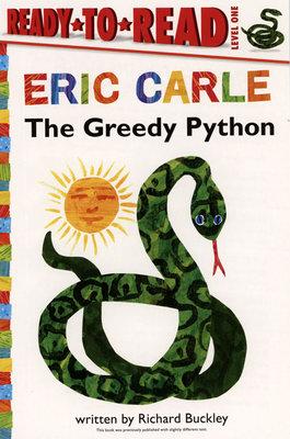 *小貝比的家*ERIC CARLE: THE GREEDY PYTHON /L1 /平裝/3~6歲