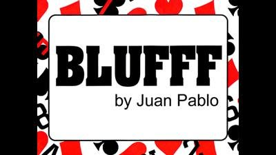 BLUFFF by Juan Pablo