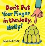 *小P書樂園* Don't Put Your Finger In The Jelly, Nelly