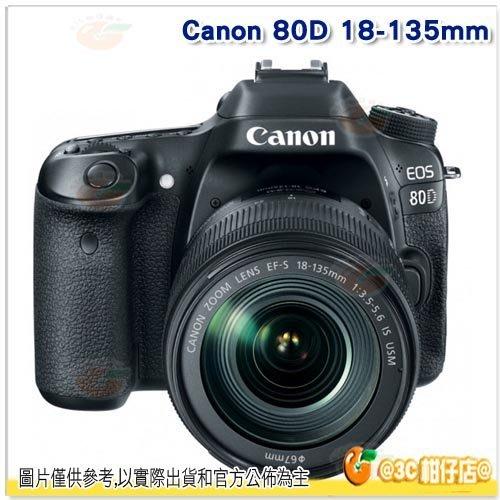 Canon EOS 80D 18-135mm 平輸繁中 一年保 另有含64G+副電套餐等6好禮 31790元整