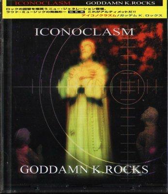 K - GODDAMN K ROCKS - ICONOCLASM - 日版 - NEW