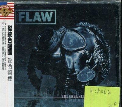 *真音樂* FLAW / ENDANGERED SPECIES 全新 K28064