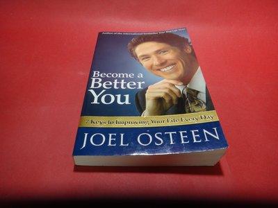 【愛悅二手書坊 28-04】 Become a Better You     Joel Osteen
