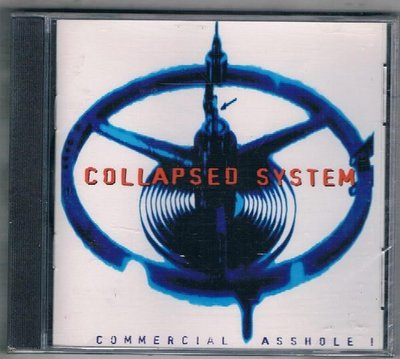 [鑫隆音樂]西洋CD-COLLAPSED SYSTEM / CO,,ERCIAL ASSHOLE ! {MA60-2}/全新