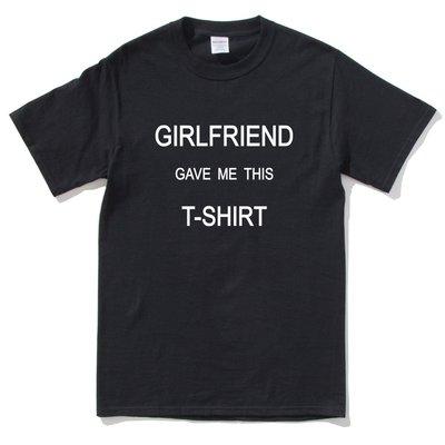 GIRLFRIEND GAVE ME THIS T-SHIRT 短袖T恤 黑色 (現貨) 女友送我這Tee禮物