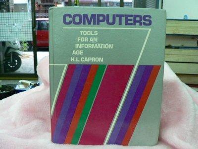 【四五六工場-二手書】教育/考試-Computers : tools for an information age-H.L. Capron...六成新