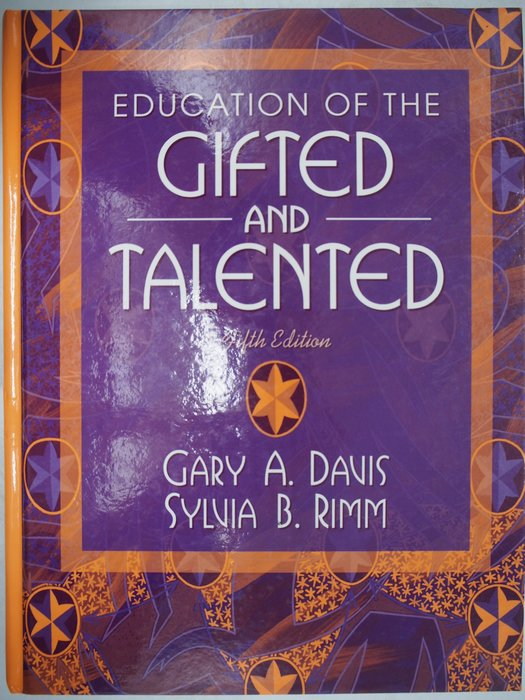 Education of the Gifted and Talented_Gary A. Davis 〖大學教育〗AEY