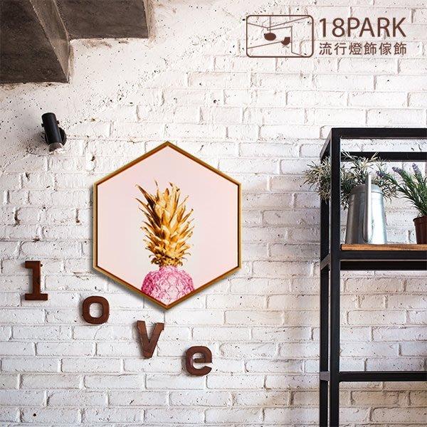 【18Park 】精緻細膩   pineapple [ 畫說-粉紅鳳梨-六角60*52cm ]