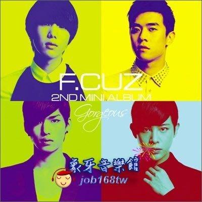【象牙音樂】韓國人氣團體-- F.CUZ 2nd Mini Album - Gorgeous