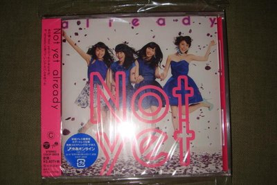 NOT YET already CD+DVD Type C 初回限定盤 全新未拆 日版
