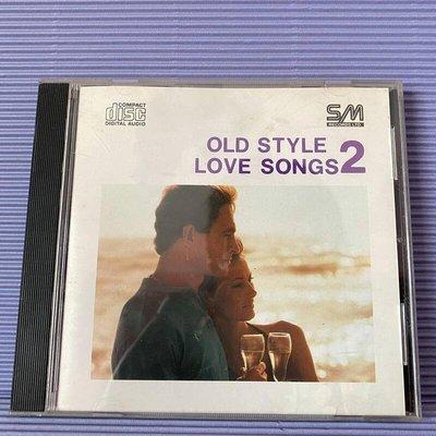 [ 南方 ]  CD OLD STYLE LOVE SONGS 2 情歌合輯 Ac