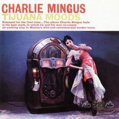 【黑膠唱片LP】墨西哥情懷 Tijuana Moods/查爾斯明格斯 Charlie Mingus---LSP2533