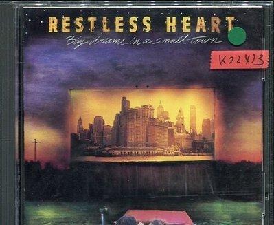*真音樂*RESTLESS HEART / BIG DREAMS IN A SMALL 二手 K22413