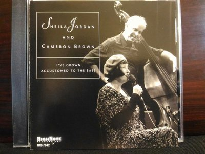 :Sheila Jordan And Cameron Brown ~I've Grown Accustomed To The Bass。