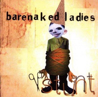 《絕版專賣》Barenaked Ladies 裸體淑女合唱團 / Stunt 特技表演 (美版)