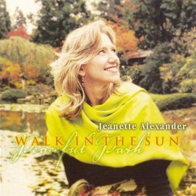 音樂居士*鋼琴女詩人 Jeanette Alexander - Walk In The Sun 走在陽光下*CD專輯