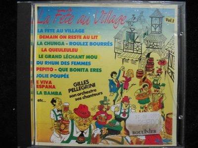 LA FETE AU VILLAGE - GILLES PELLEGRINI - 法國原裝進口CD - 碟片如新沒歌詞 - 301元起標  法文