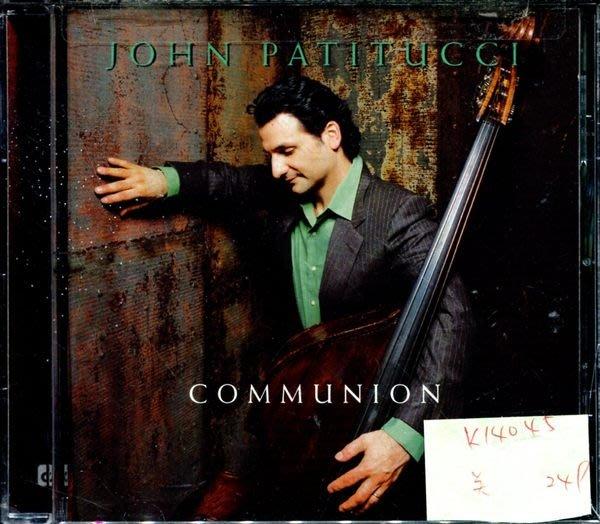 *真音樂* JOHN PATITUCCI / COMMUNION 美版 二手 K14045
