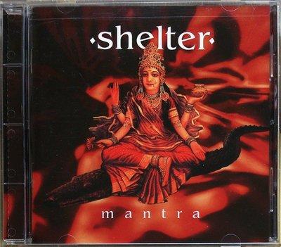Shelter - Mantra 二手美版