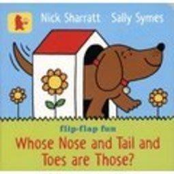 *小貝比的家*WHOSE NOSE AND TAIL AND TOES ARE THOSE? /硬頁書