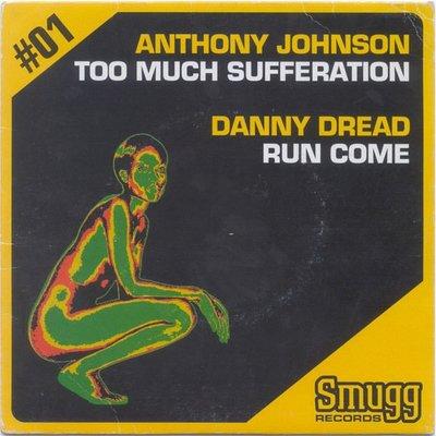 [狗肉貓]_Anthony Johnson,  Danny Dread _Too Much Sufferation / Run Come _ LP 7