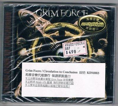 [鑫隆音樂]西洋CD-Grim Focre/Ciculation Conclusion原裝進口盤(KDM003) 全新