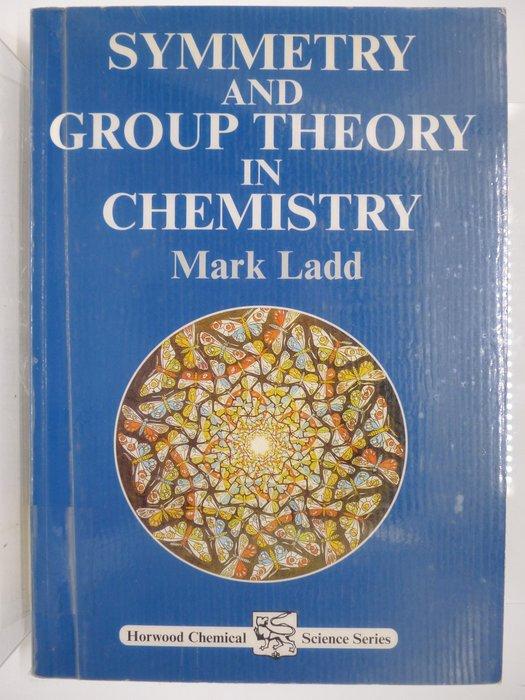 【月界二手書】Symmetry And Group Theory In Chemistry_Ladd〖大學理工醫〗AGW