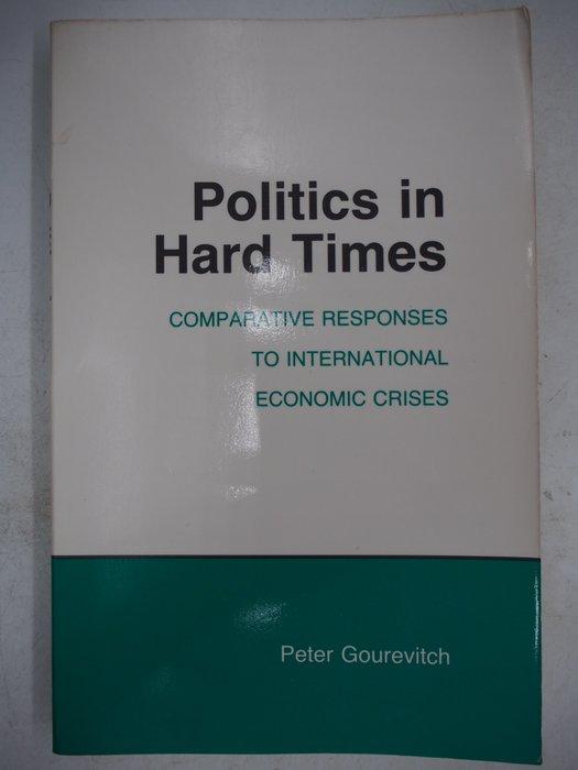 【月界二手書店】Politics in Hard Times_Peter Gourevitch_政治經濟學〖政治〗AJT