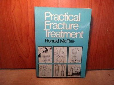 【愛悅二手書坊 18-11】Practical Fracture Treatment
