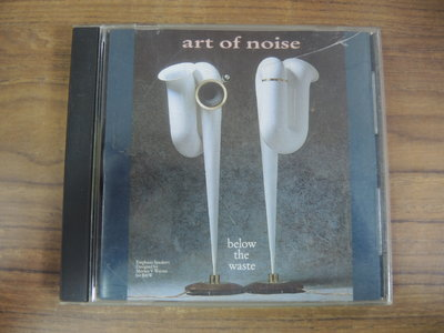 Y5720367135補單 Art Of Noise-Bellow The Waste 光碟西德版,無ifpi
