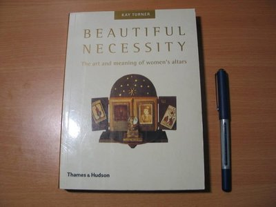 *Beautiful Necessity:the art & meaning of women's altars B3