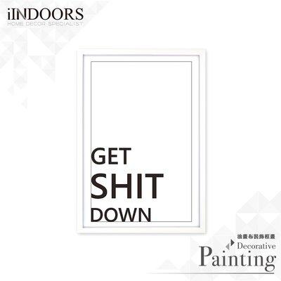 英倫家居 北歐相框裝飾畫 Get Shit Down 簡約款 白色 63x43cm 室內設計 展覽布置 實木畫框 照片牆