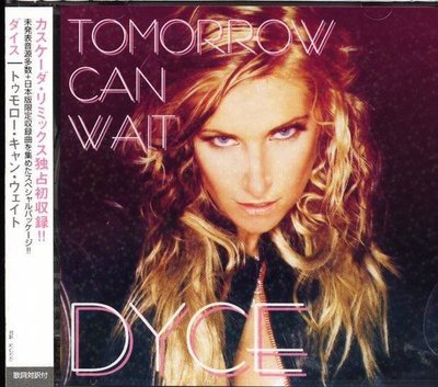 (甲上唱片) Dyce - Tomorrow Can Wait -  日盤+4BONUS