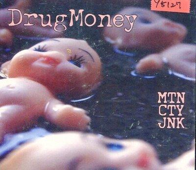 *還有唱片行* DRUG MONEY / MTN CTY JNK 全新 Y5127