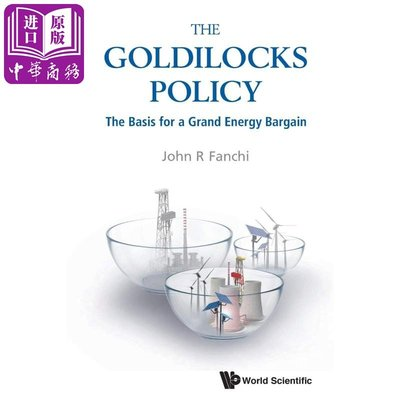 The Goldilocks Policy The Basis for a Grand Energy Bargain 英