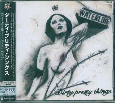 (甲上唱片) DIRTY PRETTY THINGS - Waterloo to Anywhere - 日盤+3BONUS