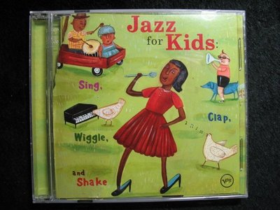 爵士童話 - Jazz For Kids : Sing, Clap, Wiggle And Shake - 101元起標